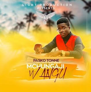 Pasko Tonne - Mchungaji Wangu   Mp3 Download [New Song]