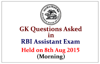 GK Questions Asked in RBI Assistant Exam Held on 8th August 2015 (Morning)