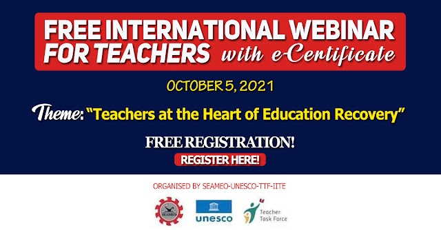 FREE INTERNATIONAL WEBINAR FOR TEACHERS ON OCTOBER 5, 2021 | ORGANISED BY SEAMEO-UNESCO-TTF-IITE | REGISTER HERE!