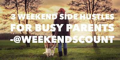 Three Weekend Side Hustles for Busy Parents