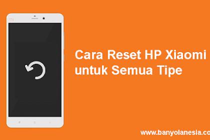 Mudah Banget! Begini Cara Reset HP Xiaomi untuk Semua Tipe
