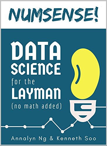 Numsense! Data Science for the Layman: No Math Added book by Annalyn Ng