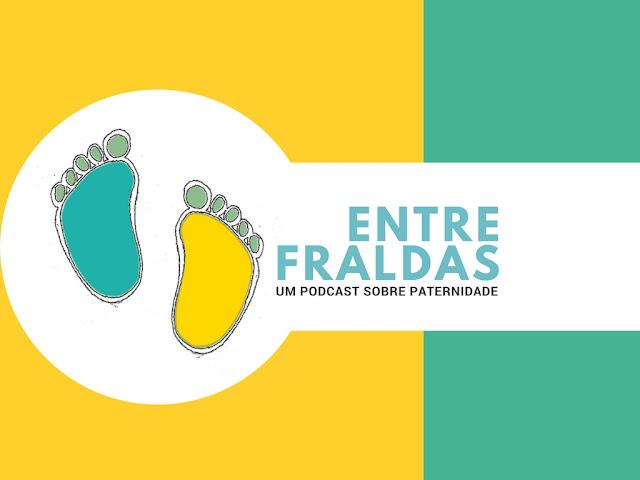 """Banner com o logo do podcast Entre Fraldas, com a frase """"Um podcast sobre paternidade"""""""