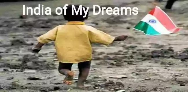 Write essay on India of my Dreams
