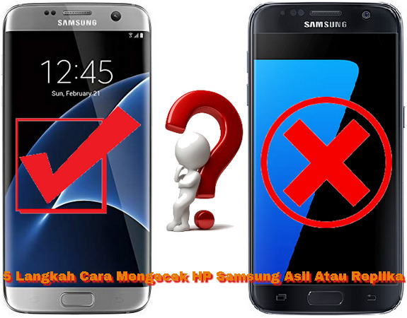 5 Langkah Mengecek Ponsel Samsung Asli Atau Replika/Palsu