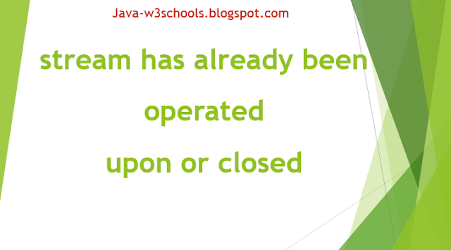stream has already been operated upon or closed