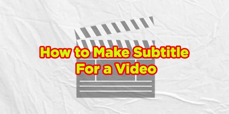 how to create subtitle film
