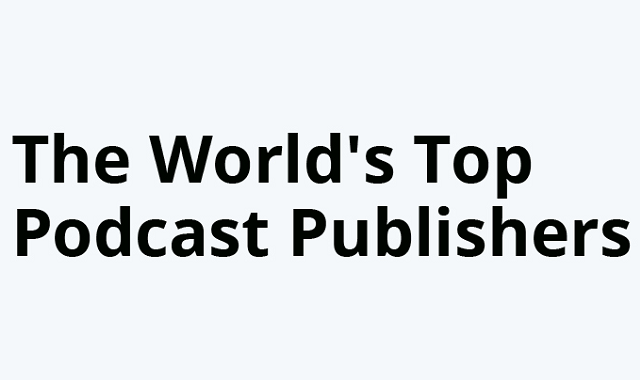 Top-rated Podcasts publishers in the world