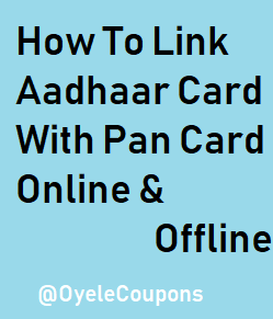 How To Link Aadhaar Card With Pan Card Online/Offline