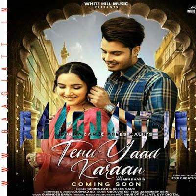 Tenu Yaad Karaan by Gurnazar , Asees Kaur lyrics