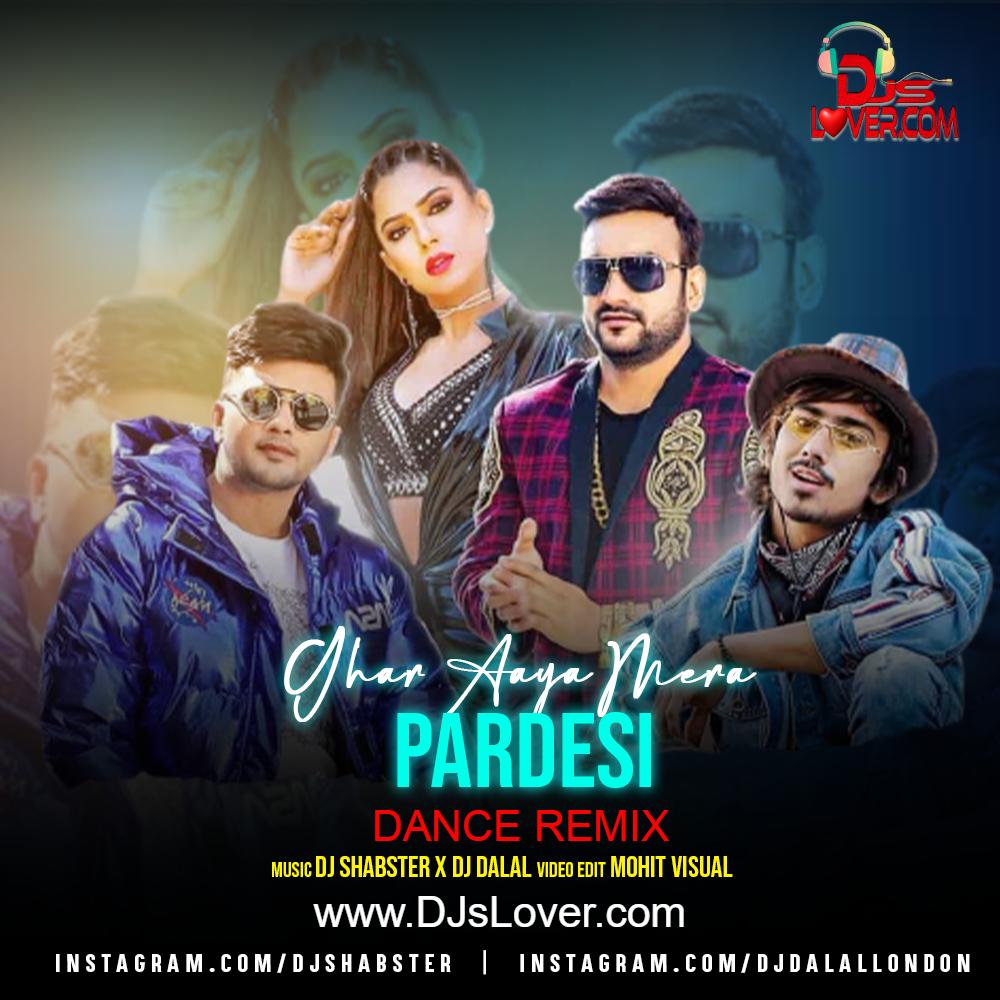 Ghar Aaya Mera Pardesi Dance Remix DJ Shabster X DJ Dalal London