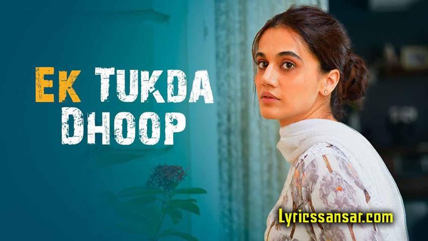 Ek Tukda Dhoop Song, Ek Tukda Dhoop Song Lyrics, Ek Tukda Dhoop Lyrics Song, Ek Tukda Dhoop Hindi Song 2020, Ek Tukda Dhoop Taapsee Pannu