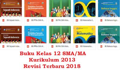 Buku Kelas 12 SMA/MA Kurikulum 2013 Revisi Terbaru 2018