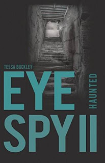 Eye Spy II Haunted - a children's mystery story with a ghostly twist by Tessa Buckley