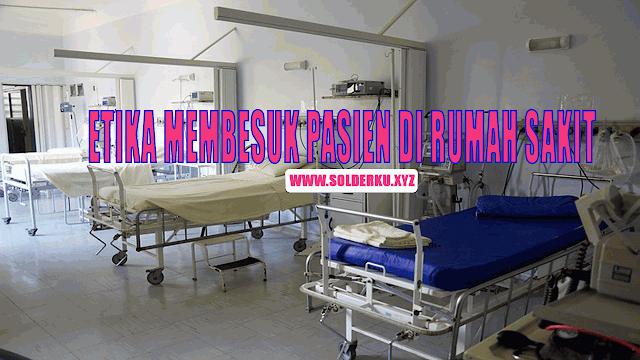 12 Hal Yang Tidak Boleh Dilakukan Ketika  Bekunjung Membesuk Pasien Di Rumah Sakit