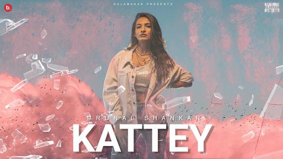 KATTEY SONG LYRICS | MRUNAL SHANKAR | KALAMKAAR Lyrics Planet