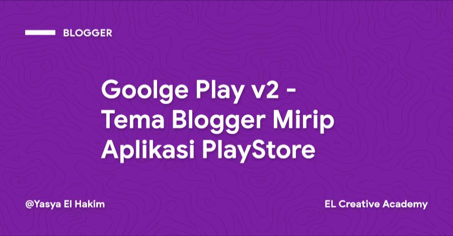Goolge Play v2 - Template Blogger Paling Mirip dengan Google Play Store