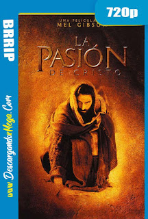 Descargandoxmega La Pasión De Cristo 2004 Hd 720p Latino