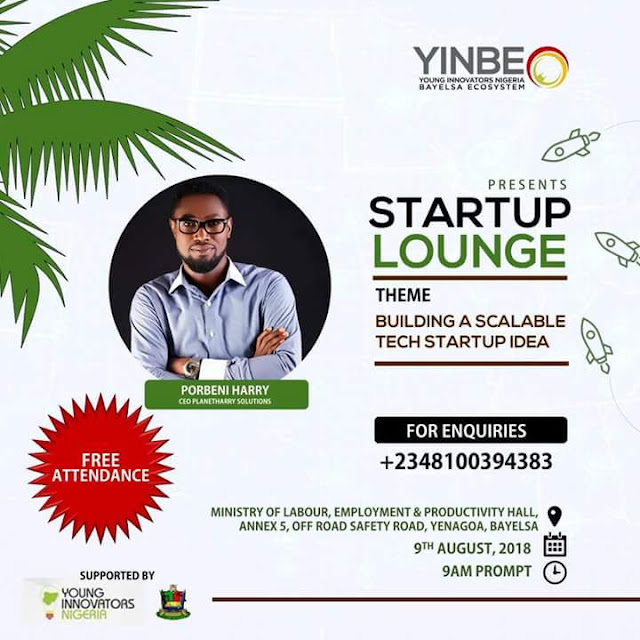 Attend the Young Innovators Nigeria Bayelsa Ecosystem Start-up lounge 2018 for Bayelsa State Startups