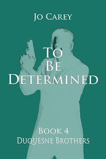 To Be Determined (Duquesne Brothers Book 4) by Jo Carey