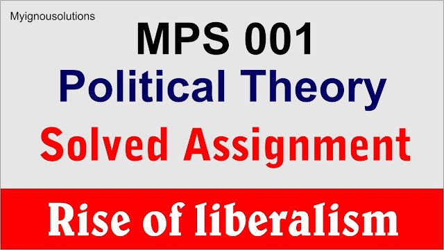 Rise of Liberalism and Welfare State : Political Theory MPS 001
