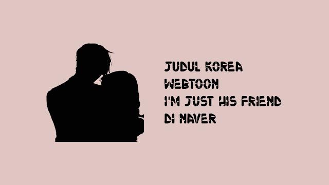 Judul Korea Webtoon I'm Just His Friend di Naver