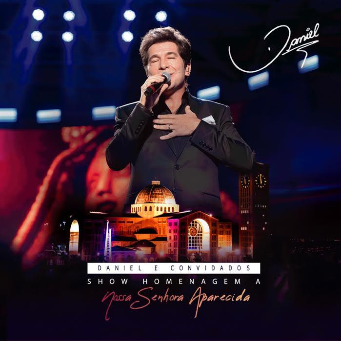 Daniel lança canções que completam o DVD em Homenagem a Nossa Senhora Aparecida