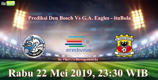 Prediksi Den Bosch Vs G.A. Eagles - ituBola