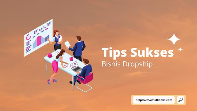 Tips Sukses Menjalankan Bisnis Dropship