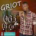 Music: Griot - Odi Na Ofor