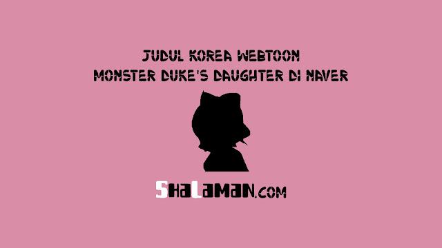 Judul Korea Webtoon Monster Duke's Daughter di Naver