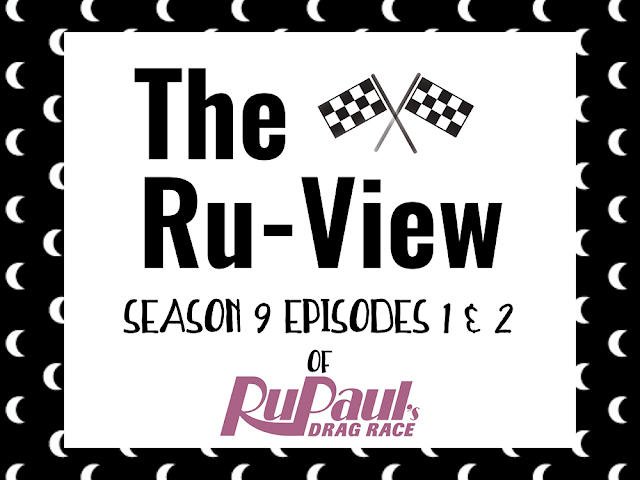 The Ru-View || Episode 1 & 2 RuPaul's Drag race
