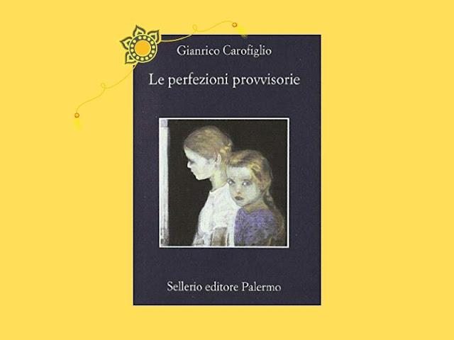 Le perfezioni provvisorie: quarto romanzo con Guerrieri