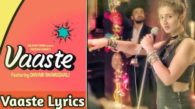 Vaaste Lyrics By Dhvani Bhanushali   Tanishk Bagchi