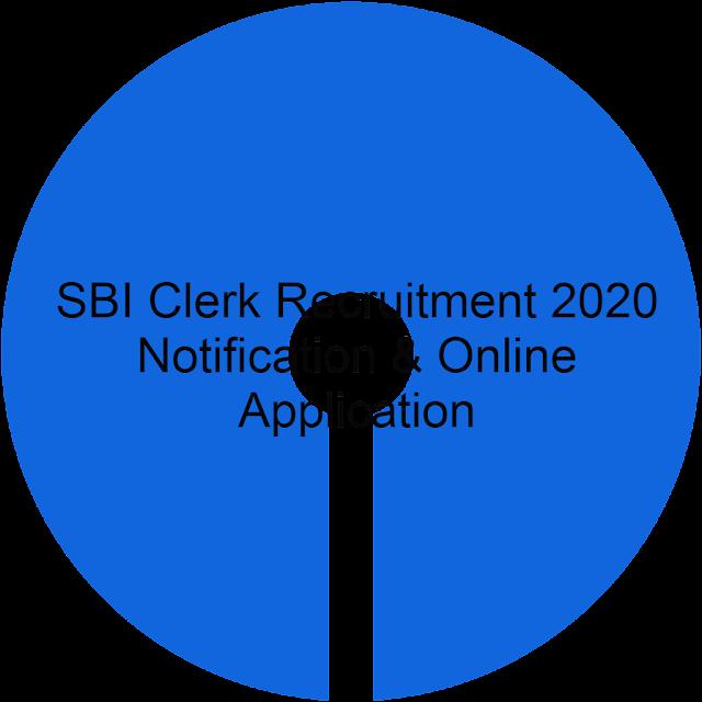 SBI Clerk Recruitment 2020 Notification & Online Application