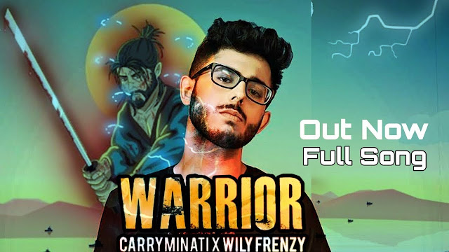 Warrior Lyrics - Carryminati
