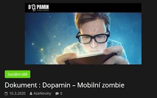 http://azanoviny.wz.cz/2020/03/10/dokument-dopamin-mobilni-zombie/