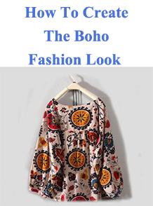 How To Create The Boho Fashion Look