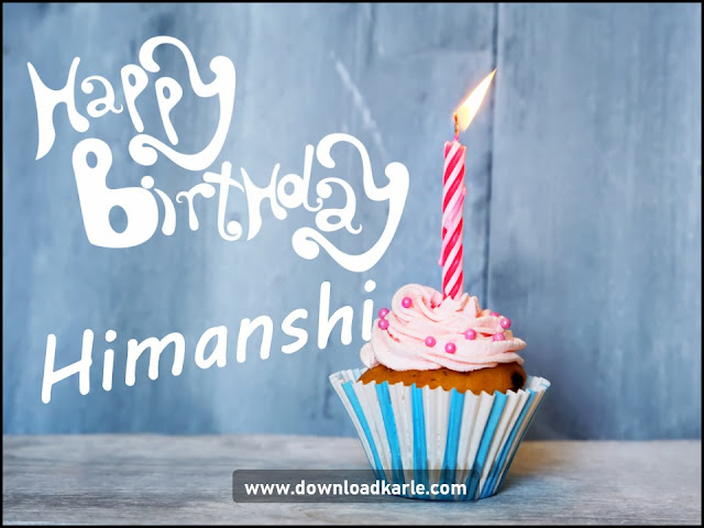 Happy Birthday Himanshi Cup Cake and Candle