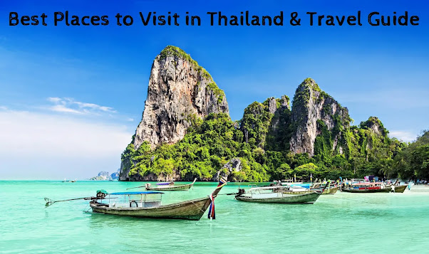Best Places to Visit in Thailand & Travel Guide