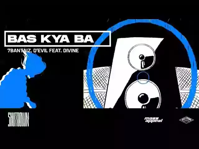 BAS KYA BA LYRICS - 7Bantaiz, D'Evil Ft. Divine
