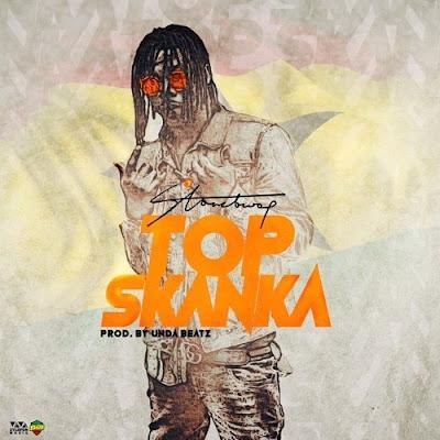 Stonebwoy Top Skanka (Prod. by Unda Beatz)