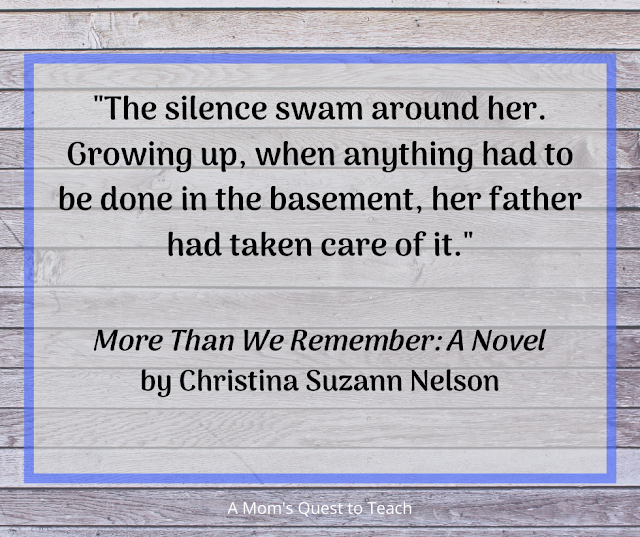 "qt: ""The silence swam around her. Growing up, when anything had to be done in the basement, her father had taken care of it."" More Than We Remember: A Novel by Christina Suzann Nelson"