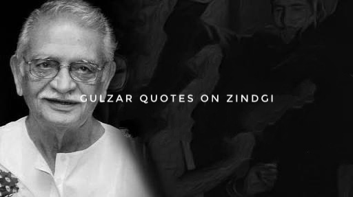 Gulzar Quotes on Zindgi