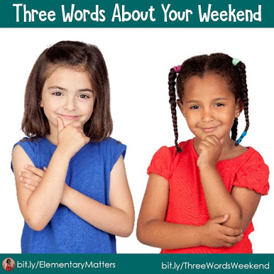 Three Words About Your Weekend: Here's a morning meeting ritual we do every Monday. The kids love it, and they're learning something about words and language!