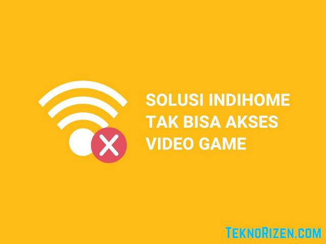 Tidak Bisa Main Game Online Dengan Indihome? Ini Solusinya!