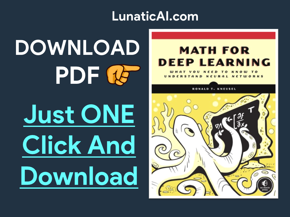 Math for Deep Learning: What You Need to Know to Understand Neural Networks PDF