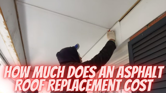 How Much Does An Asphalt Roof Replacement Cost