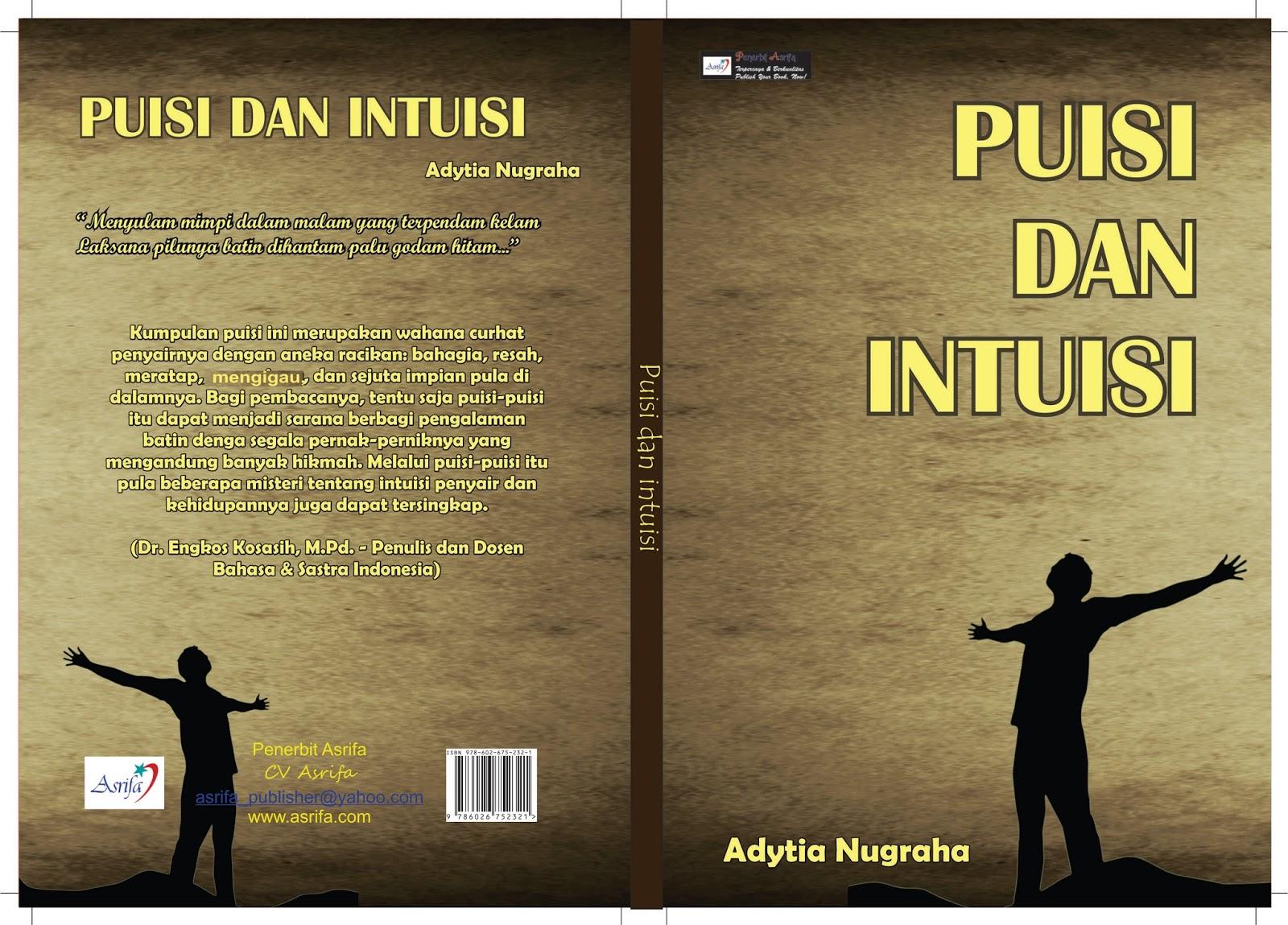 Judul Buku Puisi Dan Intuisi Kumpulan Puisi Penulis Adytia Nugraha Isbn    Jumlah Hal  Hlm Dimensi Buku X Cm Harga Buku