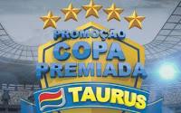 Promoção Copa Premiada Taurus copapremiadataurus.com.br